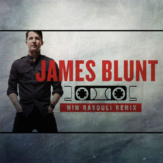 James Blunt – 2005 (Mim Rasouli Remix)